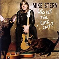 Who Let Cats Out ? by Mike Stern (2008-01-13)