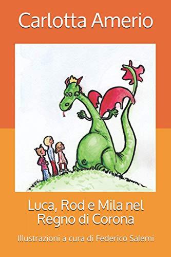Luca, Rod e Mila nel Regno di Corona