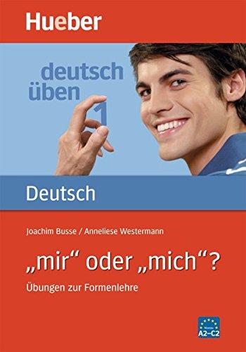 """""""mir"""" oder """"mich""""?: Übungen zur Formenlehre / Buch"""