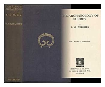 Hardcover The Archaeology of Surrey / D. C. Whimster Book