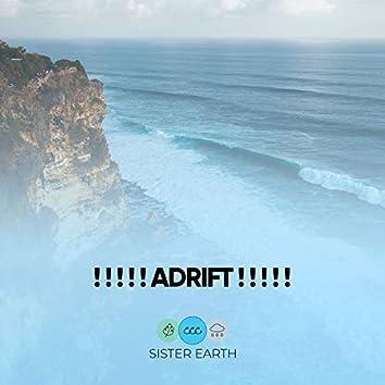 ! ! ! ! ! Adrift ! ! ! ! !