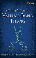 A Chemist's Guide to Valence Bond Theory