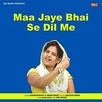 Maa Jaye Bhai Se Dil Me - Single