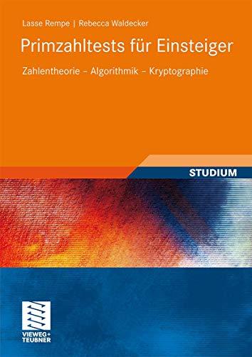 Primzahltests für Einsteiger: Zahlentheorie - Algorithmik - Kryptographie (German Edition)