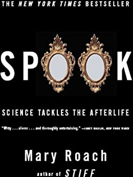 Spook: Science Tackles the Afterlife by [Mary Roach]