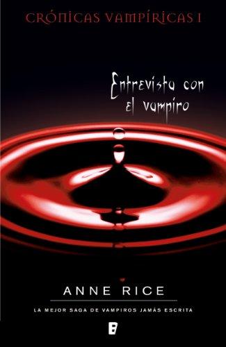 Entrevista con el vampiro (Crónicas Vampíricas 1): Crónicas Vampíricas I
