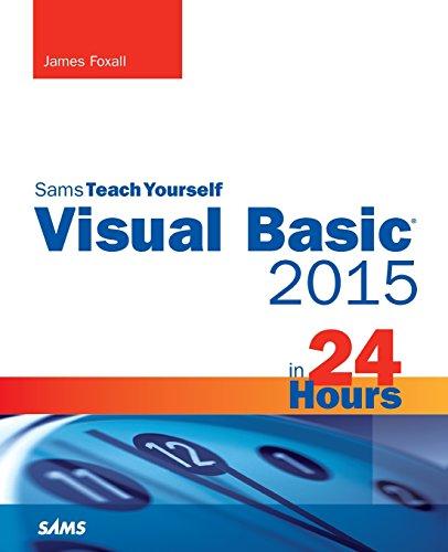 Visual Basic 2015 in 24 Hours, Sams Teach Yourself