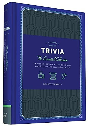 Ultimate Book of Trivia: The Essential Collection of over 1,000 Curious Facts to Impress Your Friends and Expand Your Mind