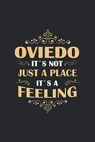 Oviedo Its not just a place its a feeling: Spain   notebook   120 pages   dot grid