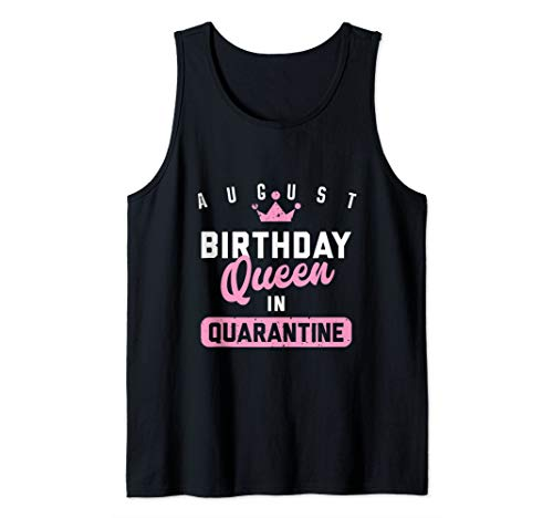Quarantine Birthday August Queen Social Distance Gift Tank Top
