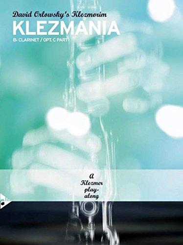 Klezmania: (David Orlowsky\'s Klezmorim). Klarinette in B oder Flöte. Ausgabe mit 2 CDs. (Advance Music)