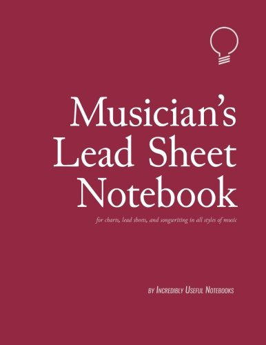 Musician's Lead Sheet Notebook (164pages, 8.5x11in): for charts, lead sheets, and songwriting in all styles of music