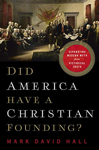 Image of Did America Have a Christian Founding?: Separating Modern Myth from Historical Truth
