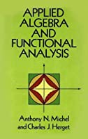 Applied Algebra and Functional Analysis (Dover Books on Mathematics)
