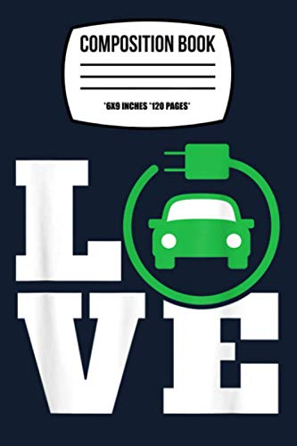 Composition Notebook: Electric Car Drive Electro Mobility Proud Plug 120 Wide Lined...