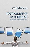 Journal d'une cancéreuse: Voyage dans ma coquille de noix