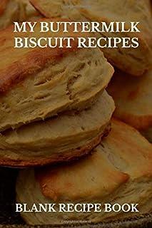 My Buttermilk Biscuit Recipes: Blank Recipe Book