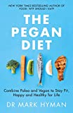 the pegan diet: combine paleo and vegan to stay fit, happy and healthy for life (english edition)