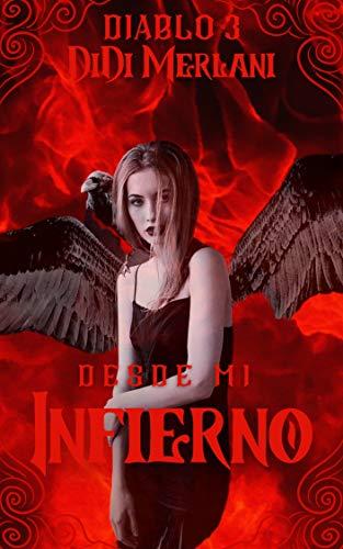 Desde mi infierno (Diablo nº 3) de DiDi Merlani