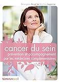 Cancer du sein: Prévention et accompagnement par les médecines complémentaires (FemininBio.com)