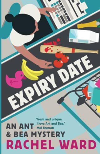 Expiry Date (An Ant & Bea Mystery)