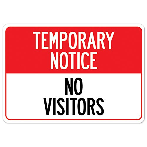 COVID-19 Notice Sign - Temporary Notice No Visitors   Vinyl Decal   Protect Your Business, Municipality, Home & Colleagues   Made in The USA