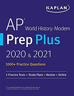 AP World History Modern Prep Plus 2020 & 2021: 6 Practice Tests + Study Plans + Targeted Review & Practice + Online (Kaplan Test Prep) by [Kaplan Test Prep]