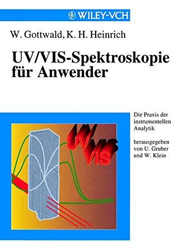 UV/VIS-Spectroskopie fur Anwender (Die Praxis der instrumentellen Analytik)