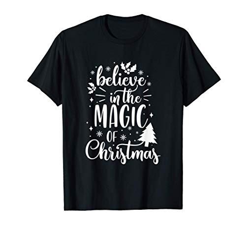Creer en la magia de la Navidad Ideas para regalos navideños Camiseta