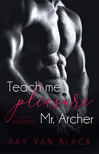 Teach me pleasure, Mr. Archer: Gay Romance
