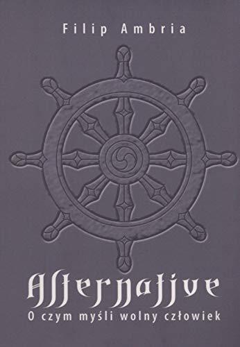 Alternative: O czym mysli wolny czlowiek