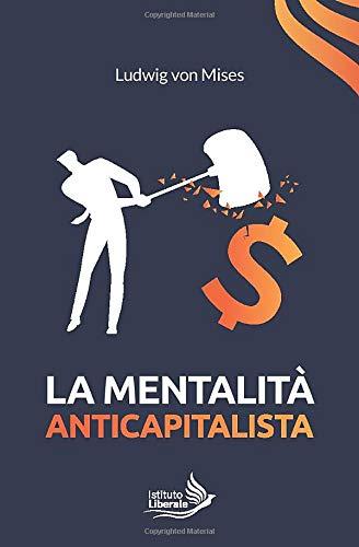 La mentalità anti-capitalista
