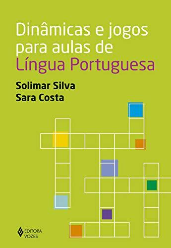 Dinâmicas e jogos para aulas de Língua Portuguesa