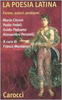 La poesia latina. Forme, autori, problemi