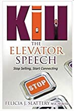 Kill the Elevator Speech Paperback