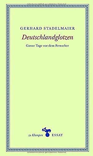 Deutschlandglotzen: Ganze Tage vor dem Fernseher (zu Klampen Essays)