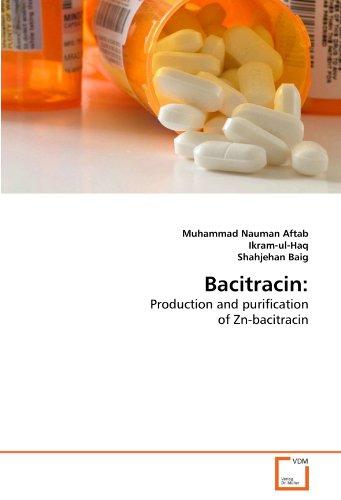 Bacitracin:: Production and purification of Zn-bacitracin