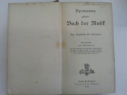 Spemans goldenes Buch der Musik. Eine Hauskunde für Jedermann