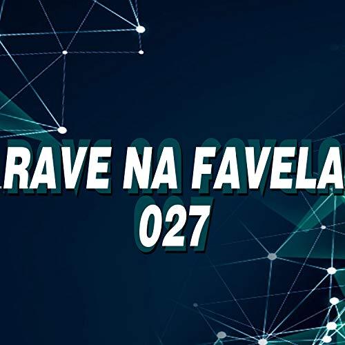 Rave na Favela 027 [Explicit]