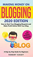 Making Money on Blogging: 2020 edition - How to Start Your Blogging Blueprint and Make Profit Online With Your Blog - How do Peolple Make Money Blogging? A Step-by-Step Guide for Beginners (Best Financial Freedom Books & Audiobooks)