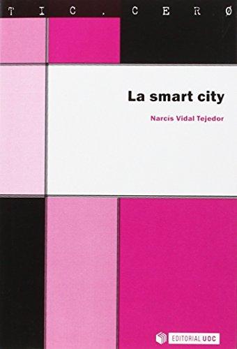 Smart City,La: Las ciudades inteligentes del futuro: 63 (TIC.CERO)