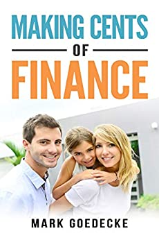 Making CENTS of Finance by [Mark Goedecke]