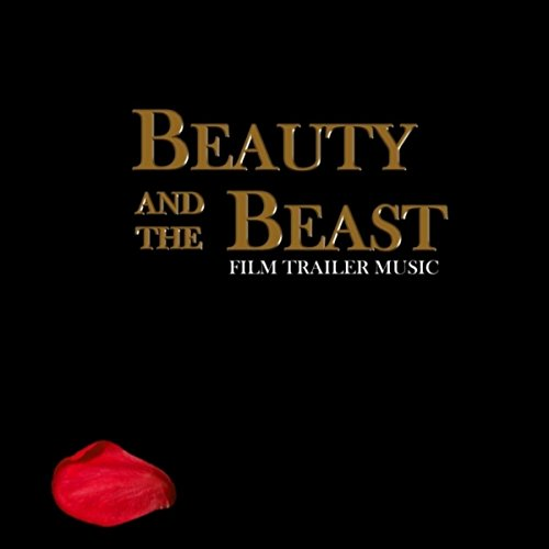 Beauty & The Beast (Film Trailer Music)