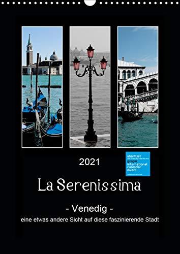 La Serenissima - Venedig (Wandkalender 2021 DIN A3 hoch)