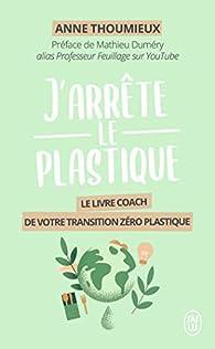 J'arrête le plastique par Anne Thoumieux