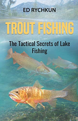 trout fishings Trout Fishing: The Tactical Secrets of Lake Fishing