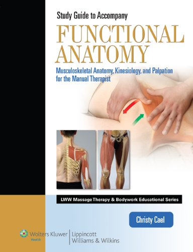 Student Workbook for Functional Anatomy: Musculoskeletal Anatomy, Kinesiology, and Palpation for Manual Therapists (LWW