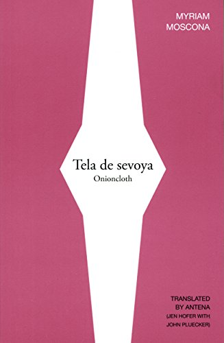 Compare Textbook Prices for Tela de sevoya / Onioncloth In Other Words, Translation Series  ISBN 9781934254660 by Moscona, Myriam,Hofer, Jen,Pluecker, John