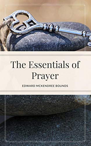 The Essentials of Prayer (English Edition)