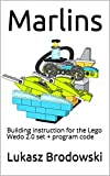 Marlins: Building instruction for the Lego Wedo 2.0 set + program code (English Edition)